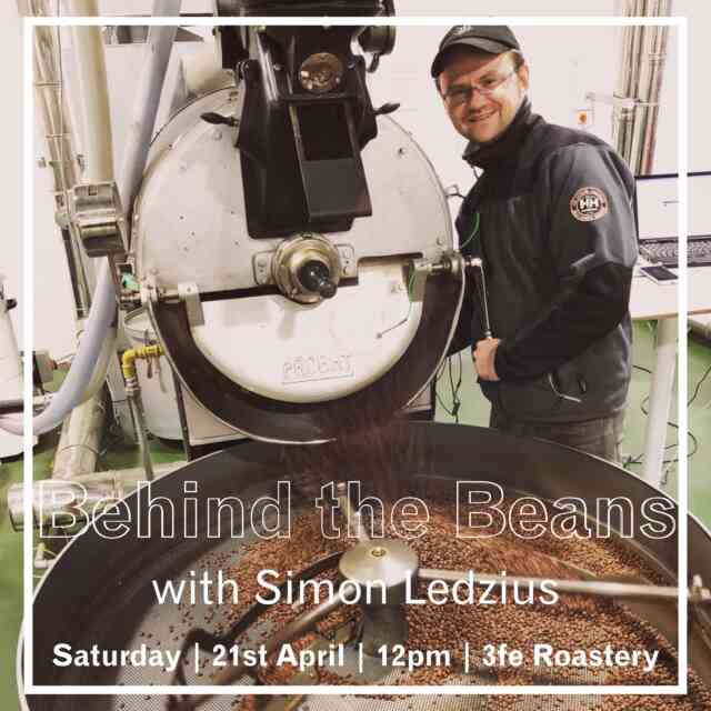 Behind the Beans | Talk & Tasting  |  Saturday, 21st April  |  12pm  |  3fe Roastery